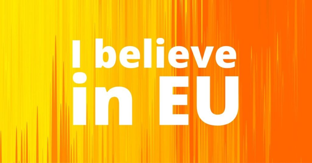 image with an abstract orange background and the text I believe in EU